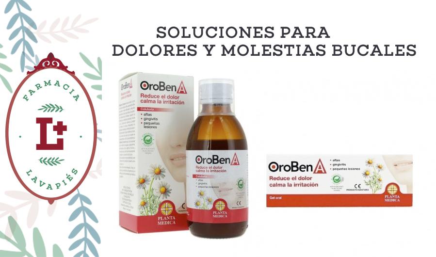 Oroben gel o colutorio para aliviar molestias bucales